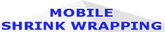 Mobile Shrink Wrapping